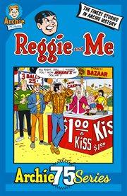 Archie 75: Reggie & Me