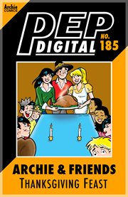 Pep Digital: Archie & Friends Thanksgiving Feast
