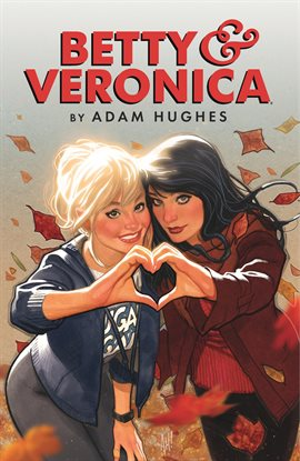 Cover image for Betty & Veronica by Adam Hughes Vol. 1
