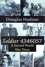 Soldier 4346057 a second world war diary cover image