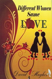 Different Women Same Love