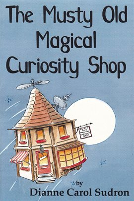 Cover image for The Musty Old Magical Curiosity Shop