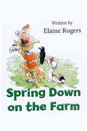 Spring Down On The Farm