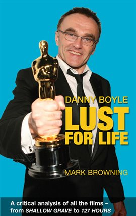 Cover image for Danny Boyle - Lust for Life