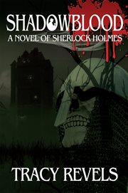 Shadowblood a novel of Sherlock Holmes cover image