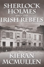 Sherlock Holmes and the Irish rebels cover image