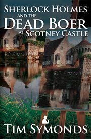 Sherlock Holmes and the Dead Boer at Scotney Castle cover image