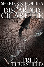 Sherlock Holmes and the Discarded Cigarette cover image