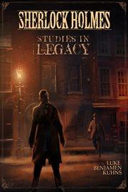 Sherlock Holmes studies in legacy cover image