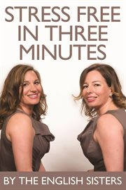 Stress free in three minutes cover image