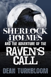 Sherlock Holmes And The Adventure Of The Raven's Call