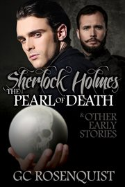 Sherlock Holmes the pearl of death, and other early stories cover image
