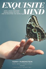 Exquisite mind: how a new paradigm transformed my life ... and is sweeping the world cover image