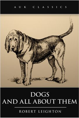Cover image for Dogs and All About Them