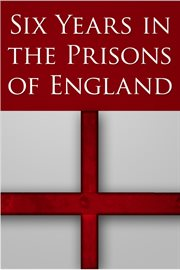 Six years in the prisons of England cover image
