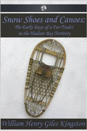 Snow shoes and canoes cover image