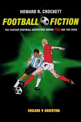 Cover image for Football Fiction: England v Argentina