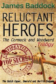 Reluctant heroes [the Cormack and Woodward trilogy] cover image