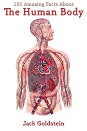 101 amazing facts about the human body cover image