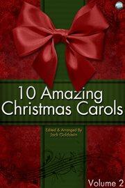 10 amazing Christmas Carols. Volume 2 cover image