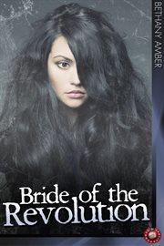 Bride Of The Revolution