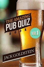 The amazing pub quiz book. Volume 1 cover image