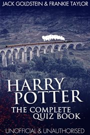 Harry Potter the complete quiz book : unofficial & unauthorised cover image