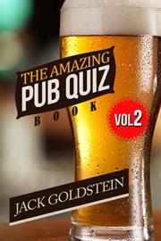 The Amazing Pub Quiz Book - Volume 2 cover image