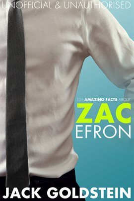 Cover image for 101 Amazing Facts about Zac Efron