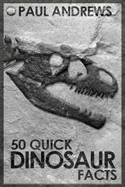 50 Quick Dinosaur Facts cover image