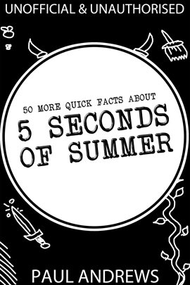 Cover image for 50 More Quick Facts about 5 Seconds of Summer