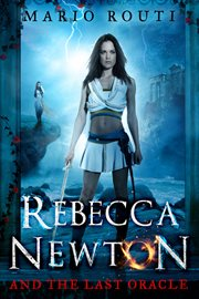 Rebecca Newton and the last oracle cover image