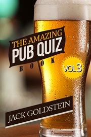 The amazing pub quiz book. Volume 3 cover image