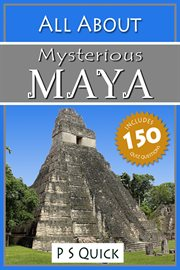 All About: Mysterious Maya