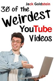 30 of the weirdest youtube videos cover image