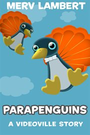 Parapenguins : and other videoville animal stories cover image