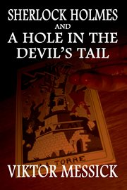 Sherlock Holmes and a hole in the Devil's tale: a narrative of Dr. John Watson cover image