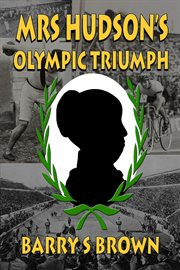 Mrs. Hudson's Olympic triumph cover image