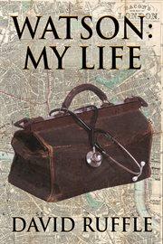 Watson : my life cover image