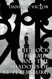 Sherlock Holmes and the Shadows of St. Petersburg cover image