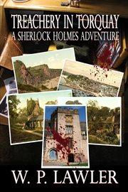 Treachery in Torquay : a Sherlock Holmes Adventure cover image