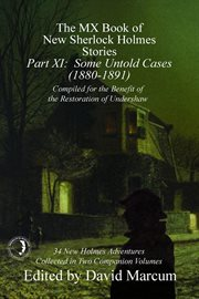 The MX book of new Sherlock Holmes stories. Part XI, Some untold cases (1880-1891) cover image