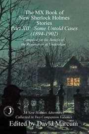 The MX book of new Sherlock Holmes stories. Part XII, Some untold cases (1894-1902) cover image