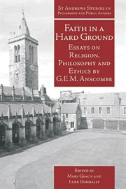 Faith in a hard ground : essays on religion, philosophy, and ethics cover image