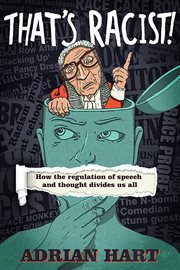 That's racist! : how the regulation of speech and thought divides us all cover image