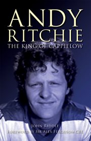 The King of Cappielow the biography of Andy Ritchie cover image