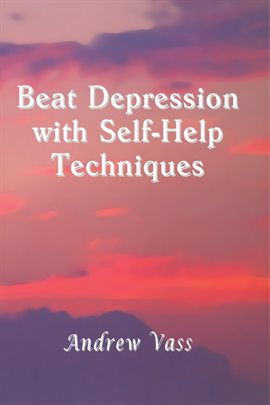 Cover image for Beat Depression with Self-Help Techniques