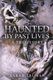Haunted by Past Lives