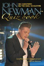 The John Newman Quiz Book