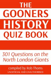 The Gooners History Quiz Book
